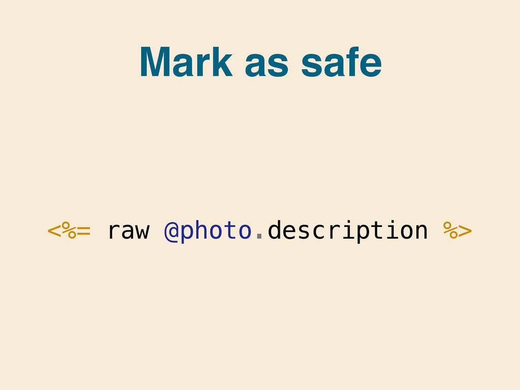 <%= raw @photo.description %> Mark as safe