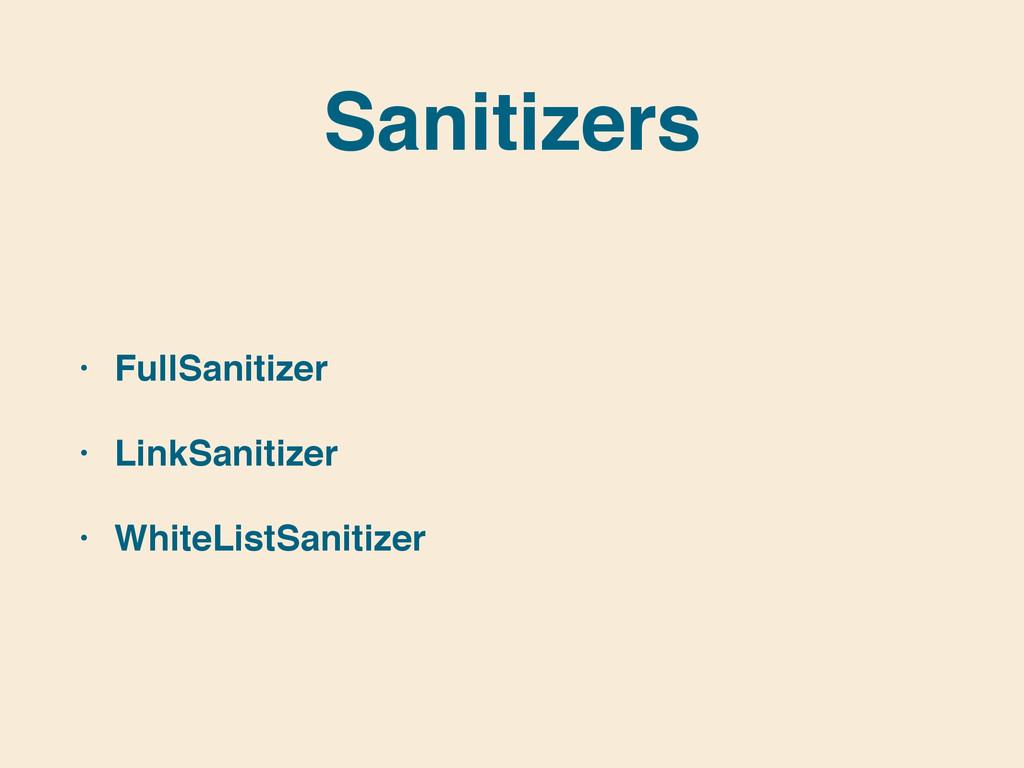 Sanitizers • FullSanitizer! • LinkSanitizer! • ...