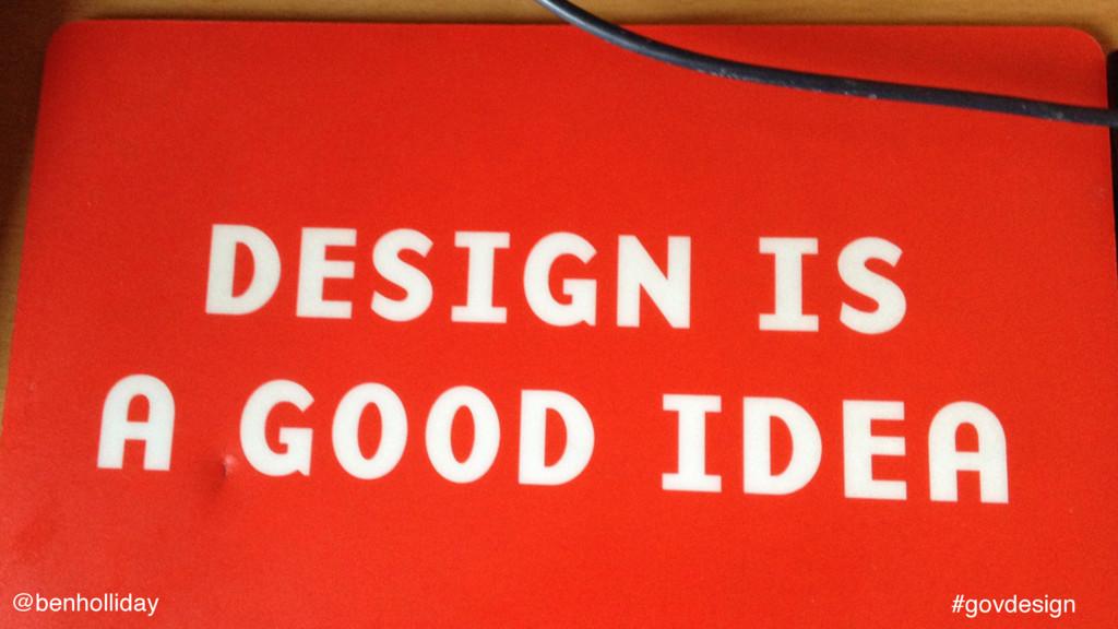 @benholliday #govdesign @benholliday #govdesign