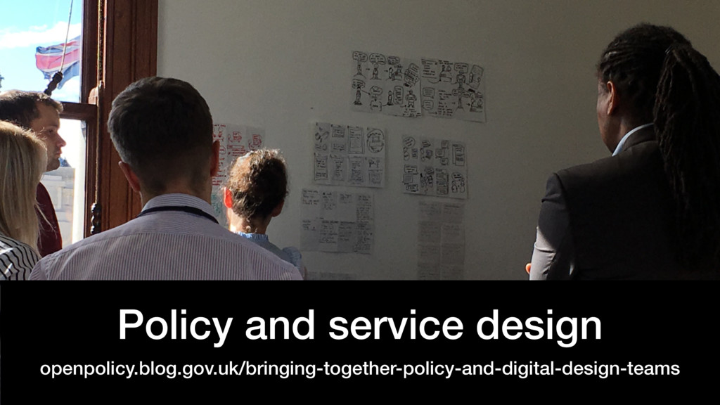 @benholliday #govdesign Policy and service desi...