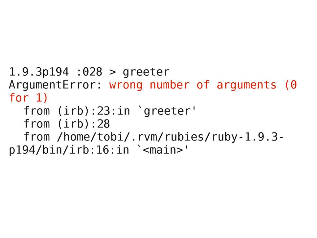 1.9.3p194 :028 > greeter ArgumentError: wrong n...