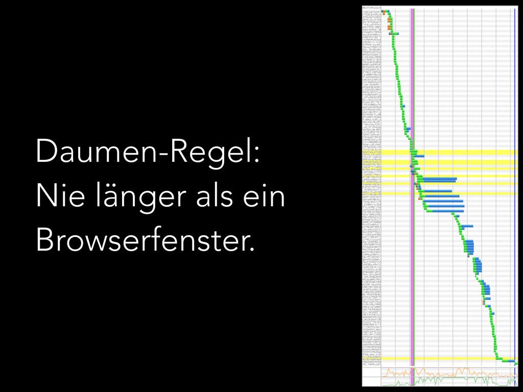 Daumen-Regel: Nie länger als ein Browserfenster.