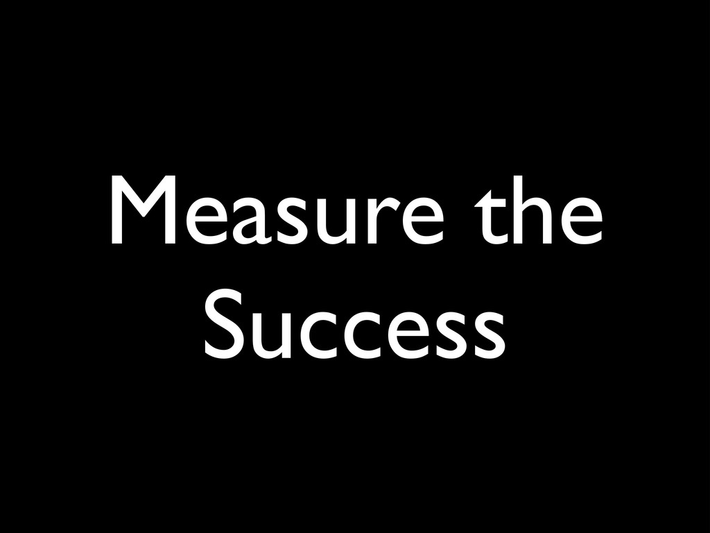 Measure the Success