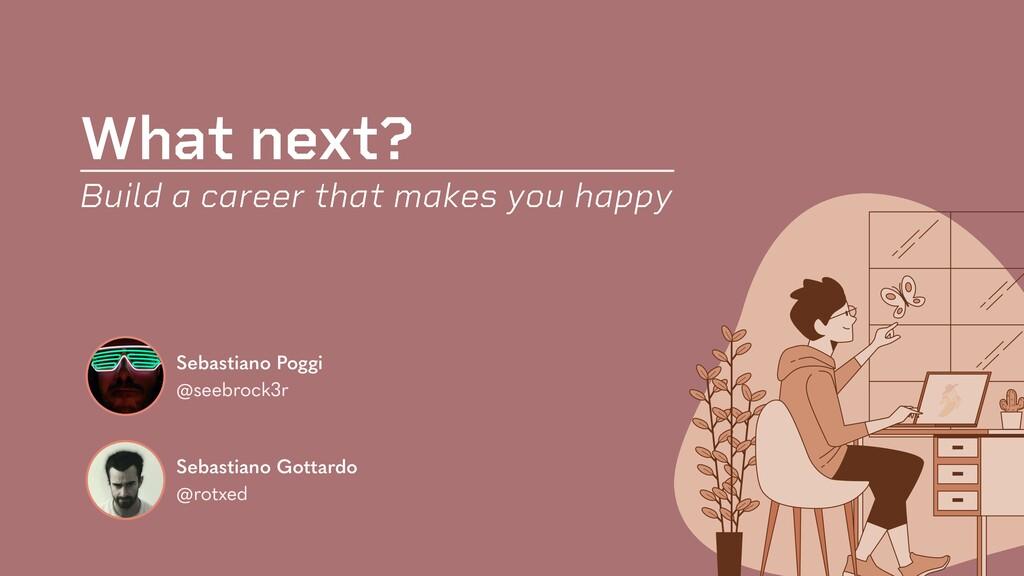 Sebastiano Gottardo @rotxed Build a career that...