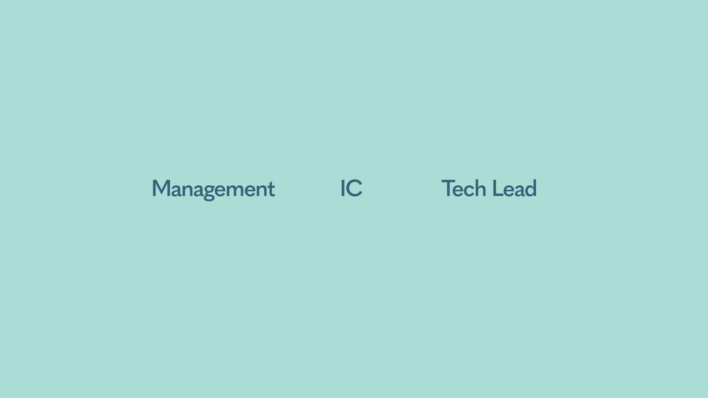 Management IC Tech Lead