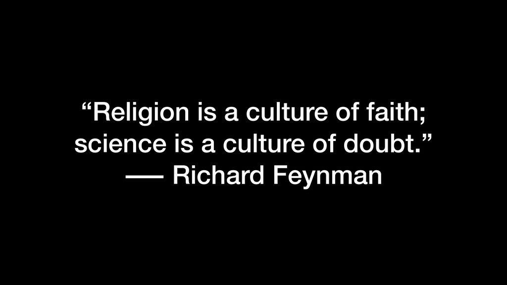 """Religion is a culture of faith; science is a c..."