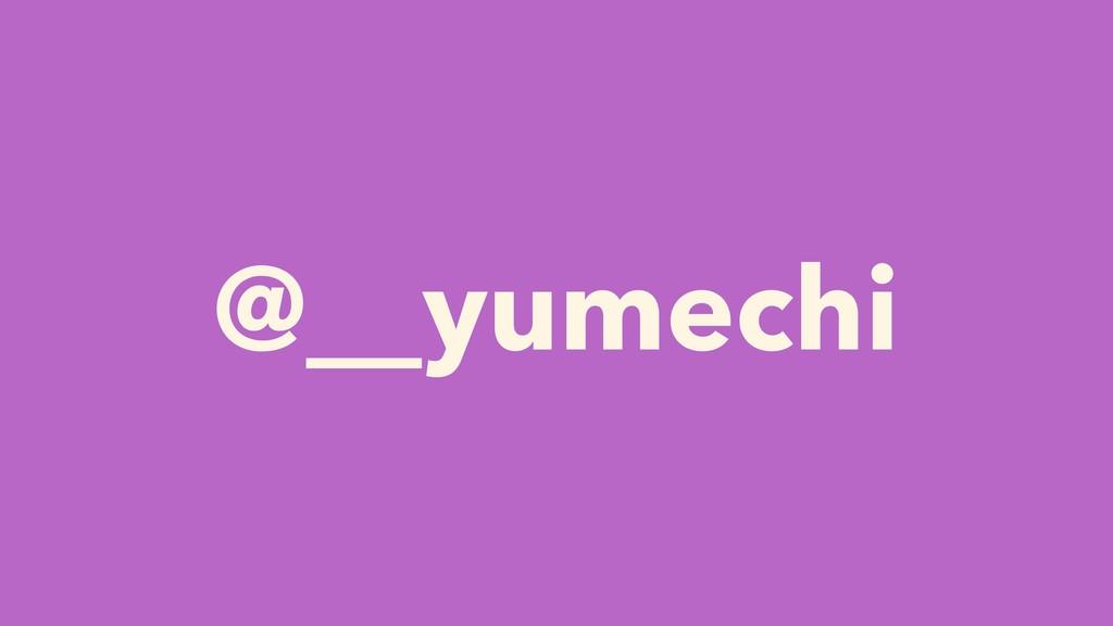 @__yumechi