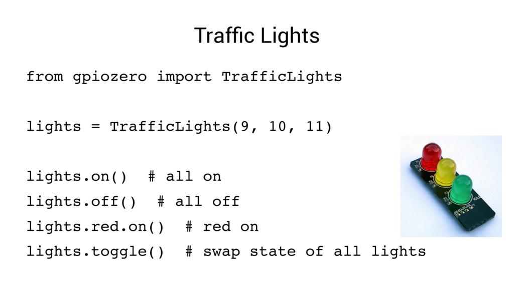 Traffic Lights from gpiozero import TrafficLigh...
