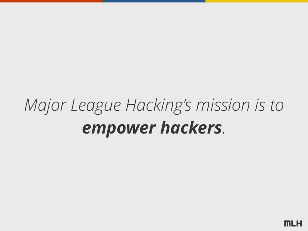 Major League Hacking's mission is to empower ha...