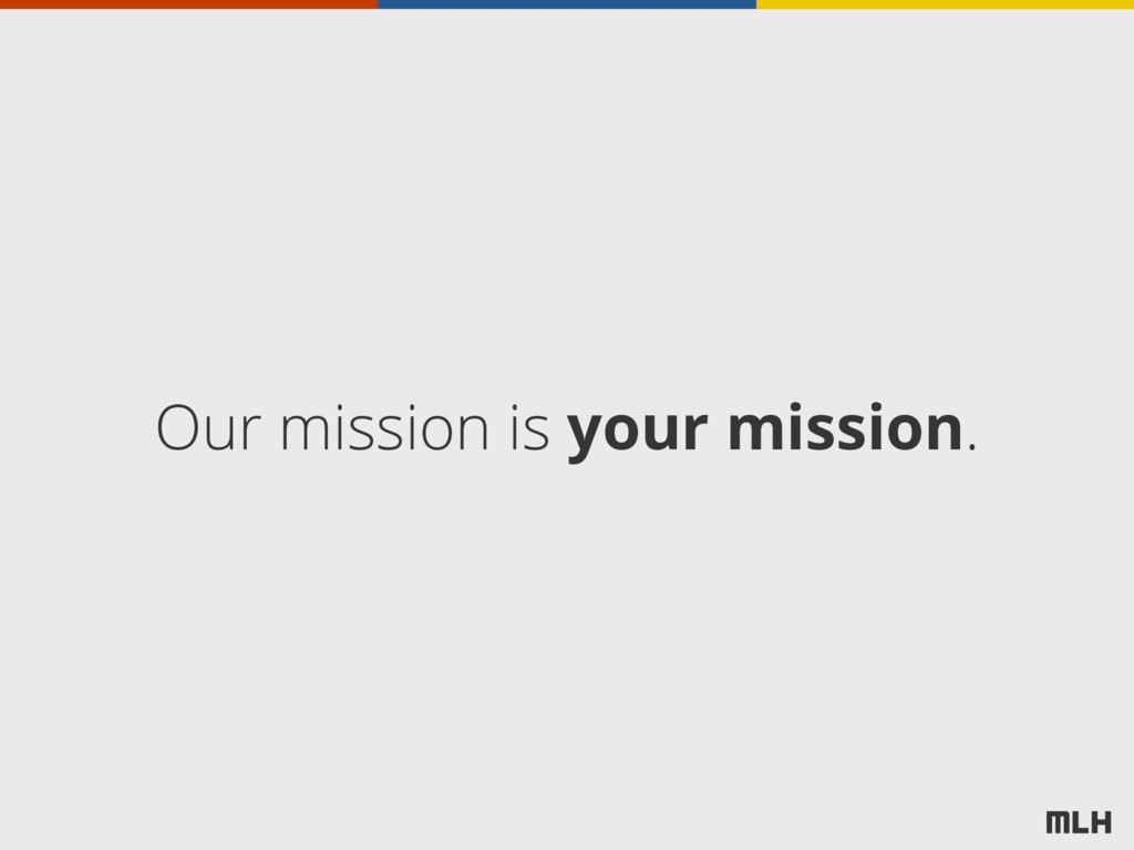 Our mission is your mission.
