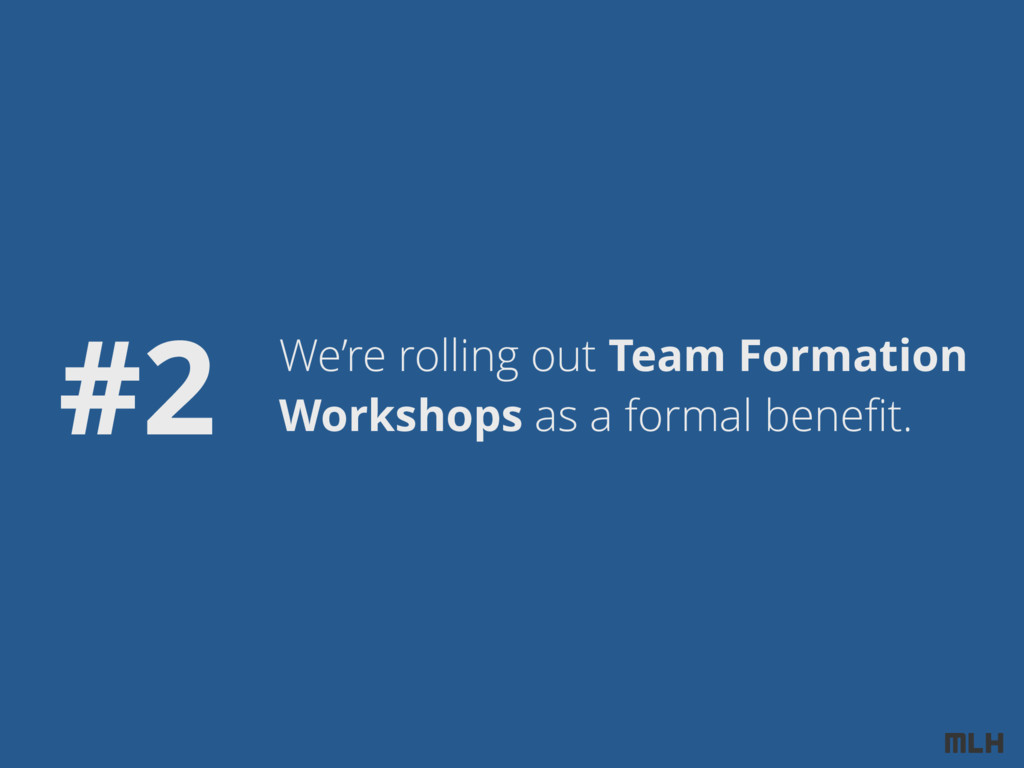 We're rolling out Team Formation Workshops as a...