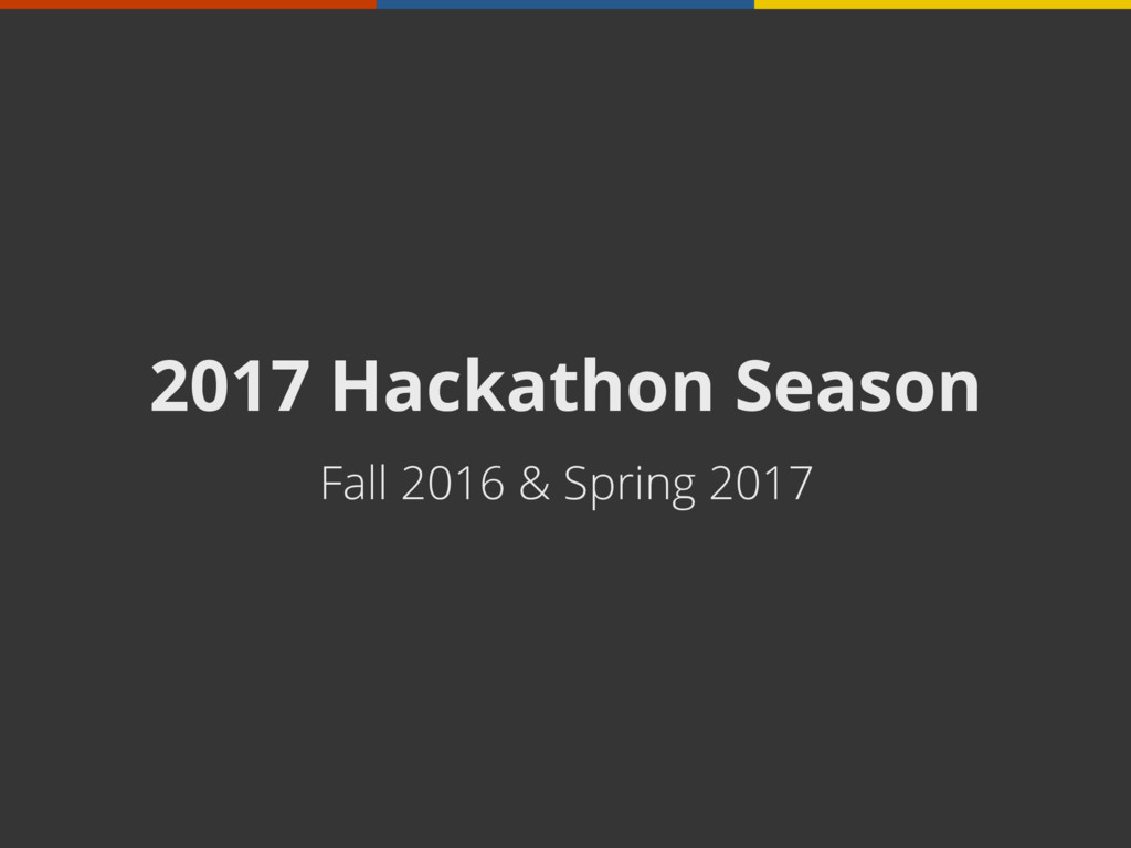 2017 Hackathon Season Fall 2016 & Spring 2017