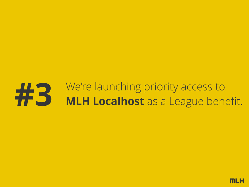 We're launching priority access to MLH Localhos...