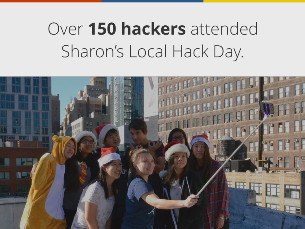 Over 150 hackers attended Sharon's Local Hack D...