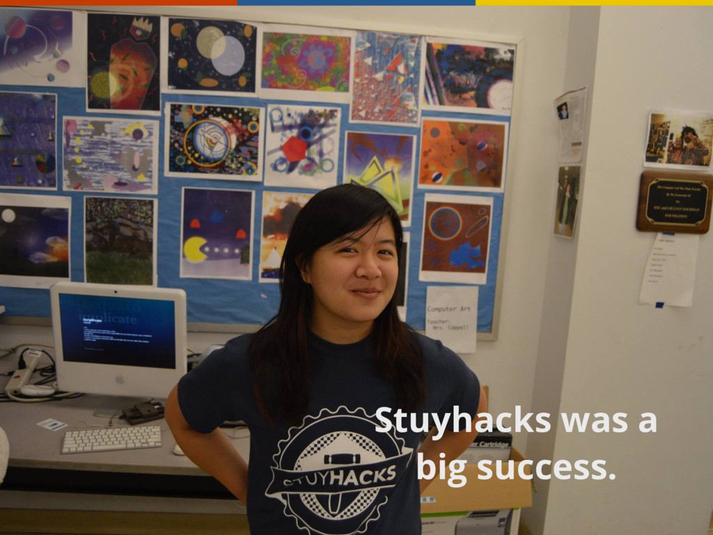 Stuyhacks was a big success.