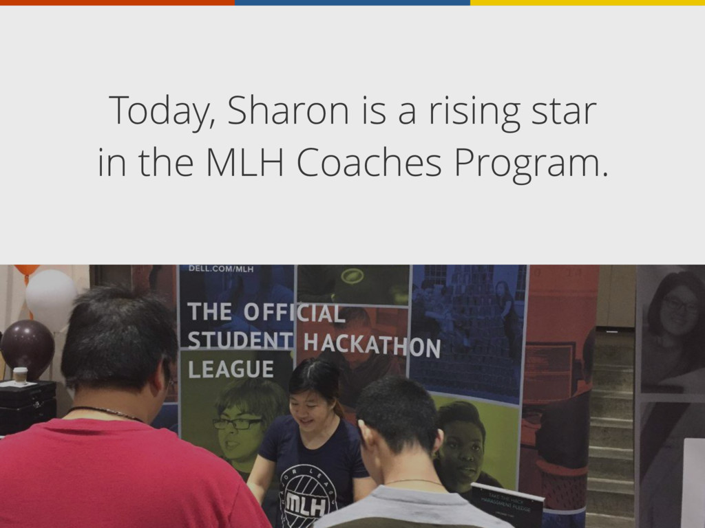 Today, Sharon is a rising star in the MLH Coach...