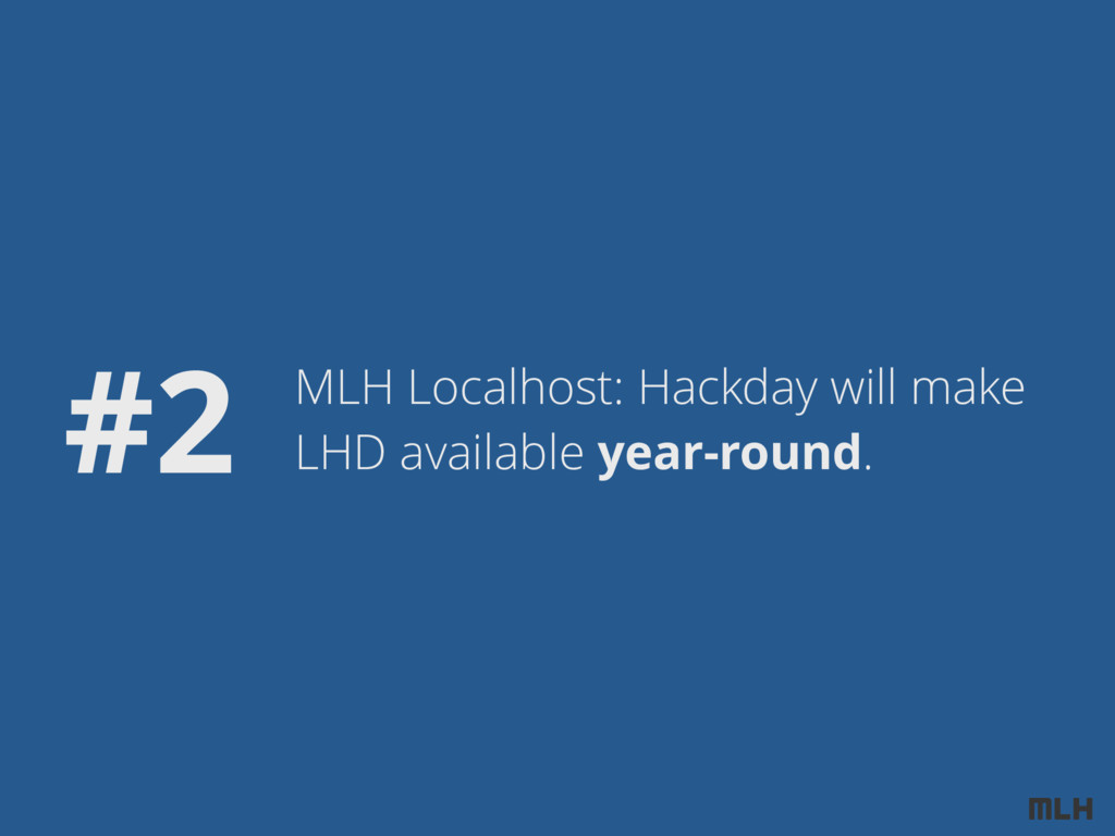 MLH Localhost: Hackday will make LHD available ...