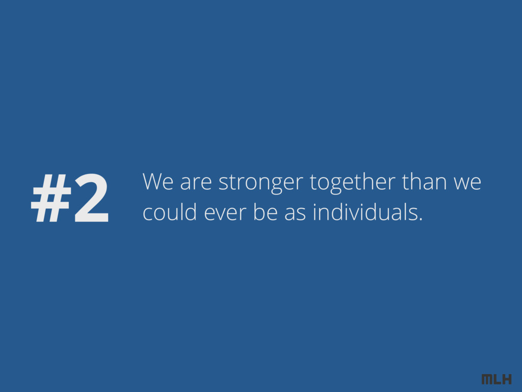 #2 We are stronger together than we could ever ...