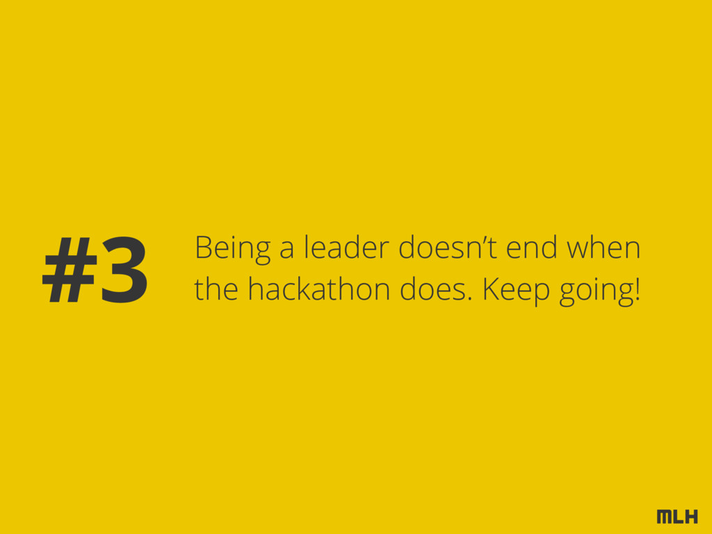 Being a leader doesn't end when the hackathon d...