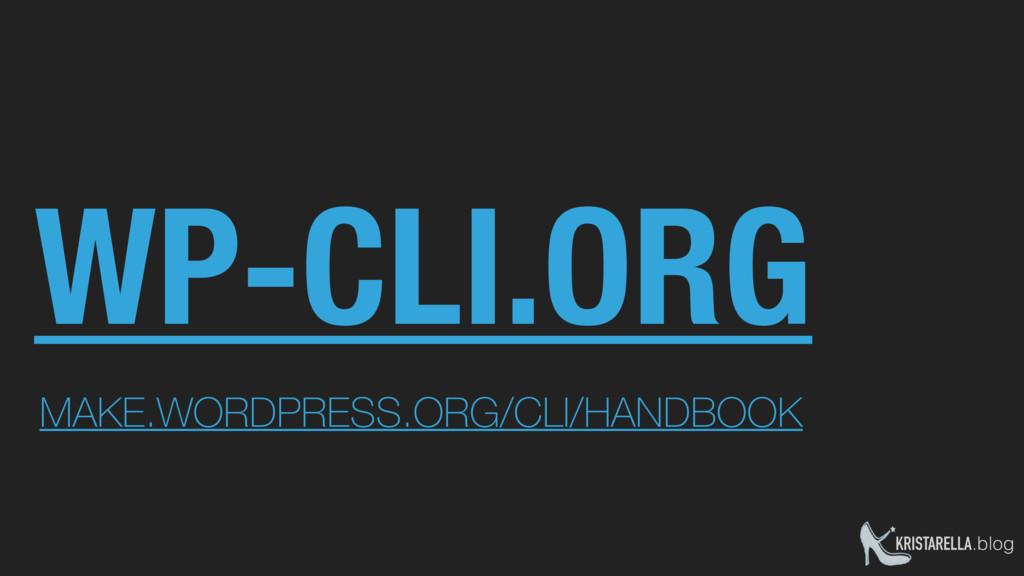 KRISTARELLA.blog WP-CLI.ORG MAKE.WORDPRESS.ORG/...