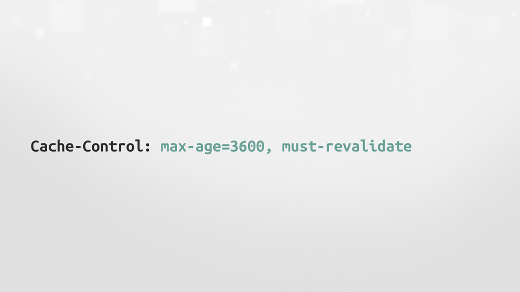 Cache-Control: max-age=3600, must-revalidate