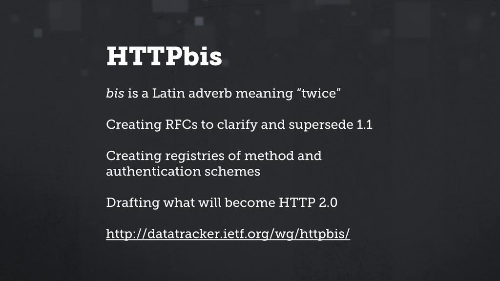 """HTTPbis bis is a Latin adverb meaning """"twice"""" C..."""
