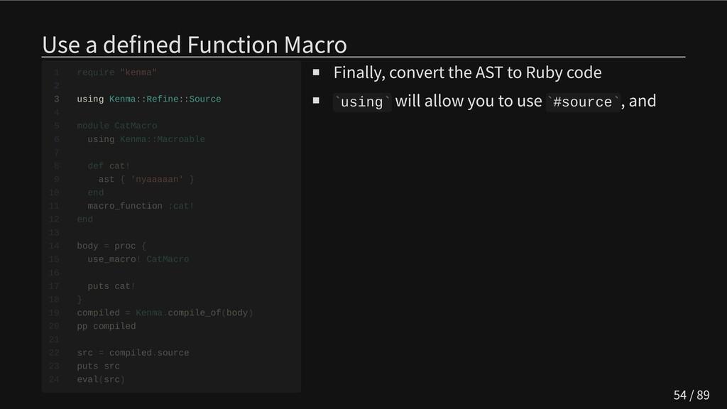 Use a defined Function Macro 3 using Kenma::Ref...