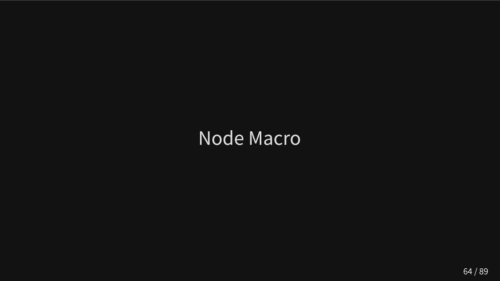 Node Macro 64 / 89