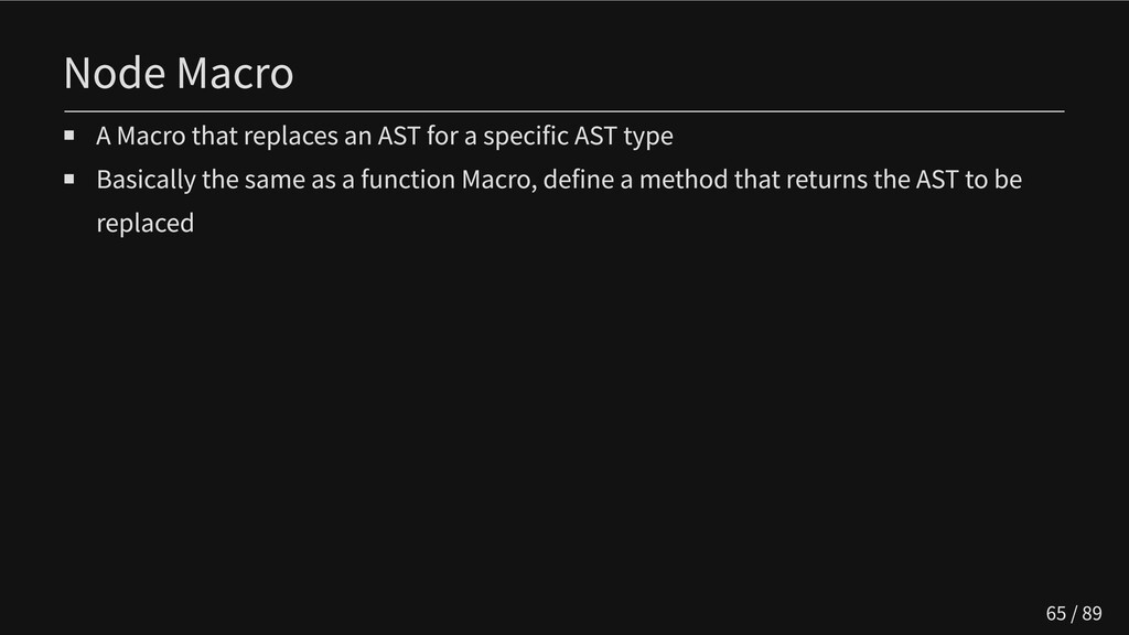 Node Macro A Macro that replaces an AST for a s...