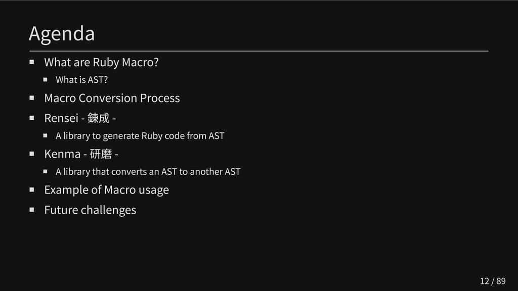 Agenda What are Ruby Macro? What is AST? Macro ...