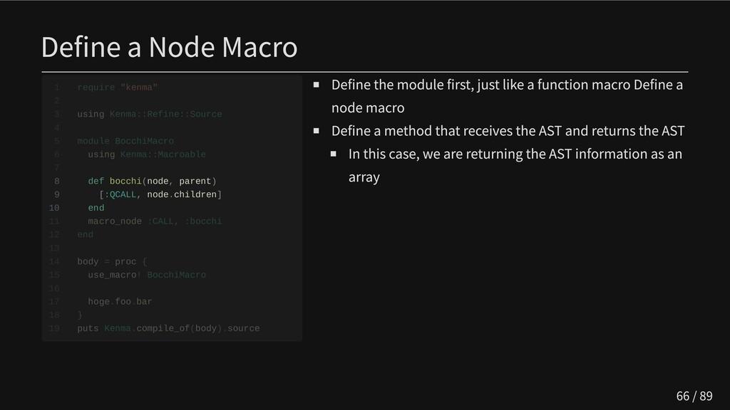 Define a Node Macro       8 def bocchi(node, pa...