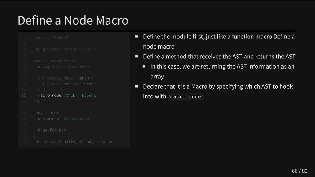 Define a Node Macro             11 macro_node :...