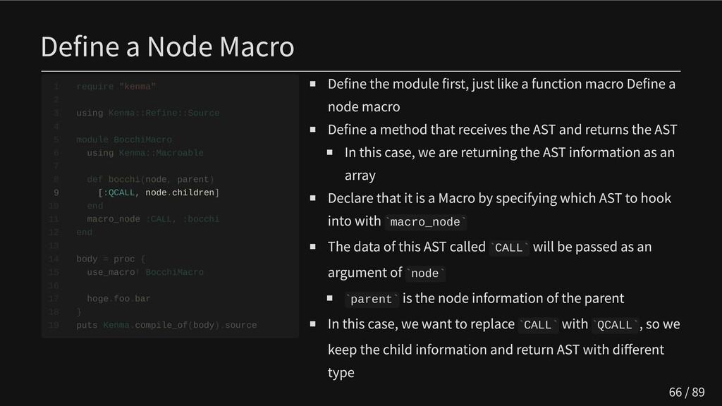 Define a Node Macro         9 [:QCALL, node.chi...