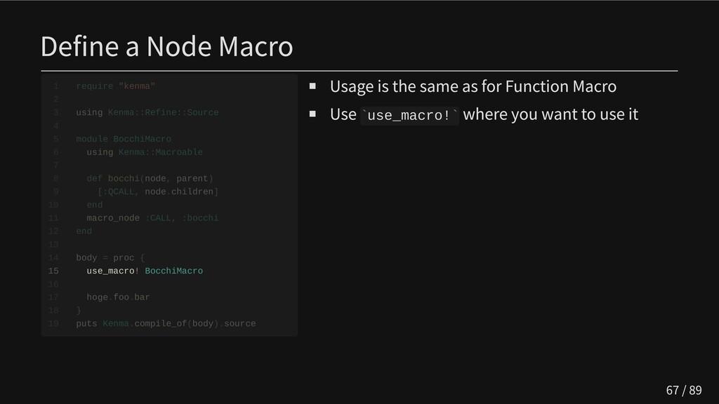 Define a Node Macro                   15 use_ma...