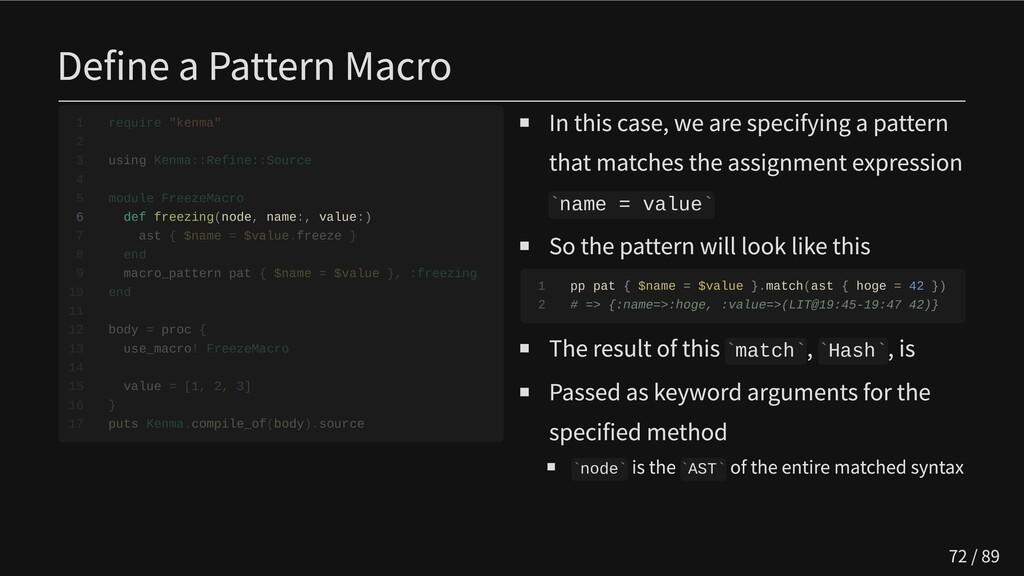 Define a Pattern Macro     6 def freezing(node,...