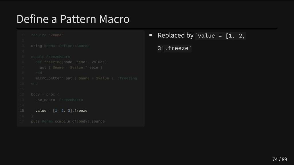 Define a Pattern Macro                   15 val...
