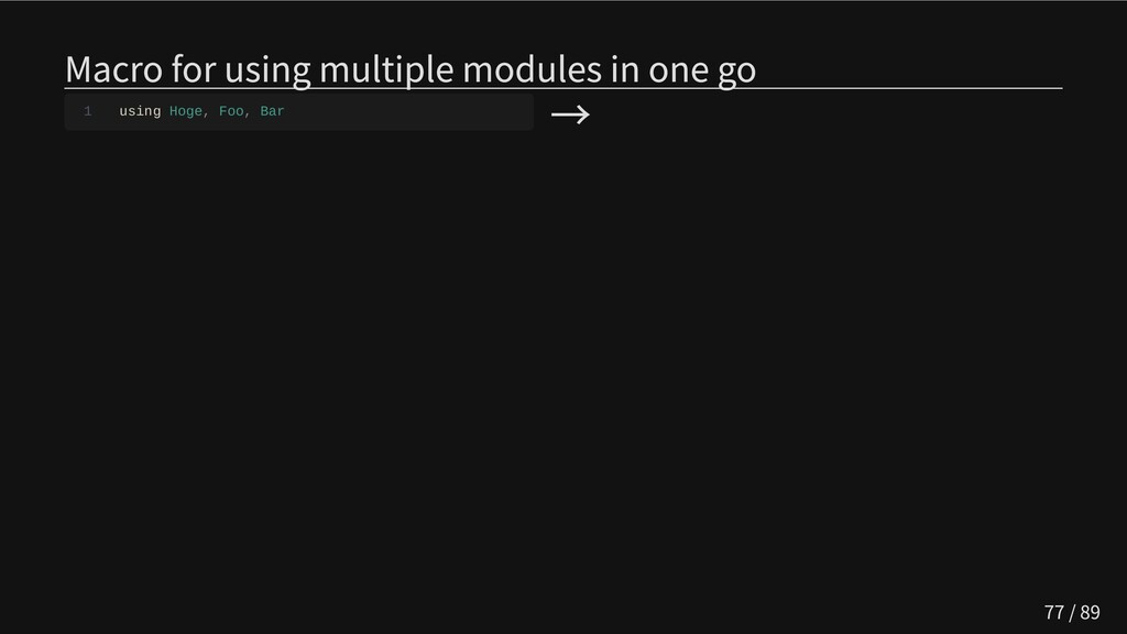 Macro for using multiple modules in one go 1 us...