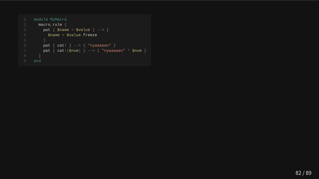 1 module MyMacro  2 macro_rule {  3 pat { $name...
