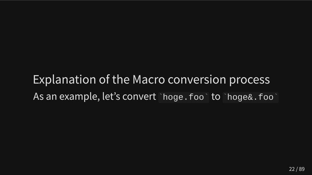 Explanation of the Macro conversion process As ...
