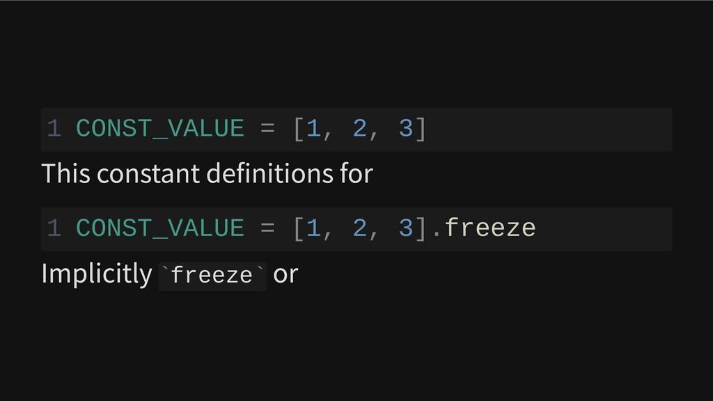 1 CONST_VALUE = [1, 2, 3] This constant definit...