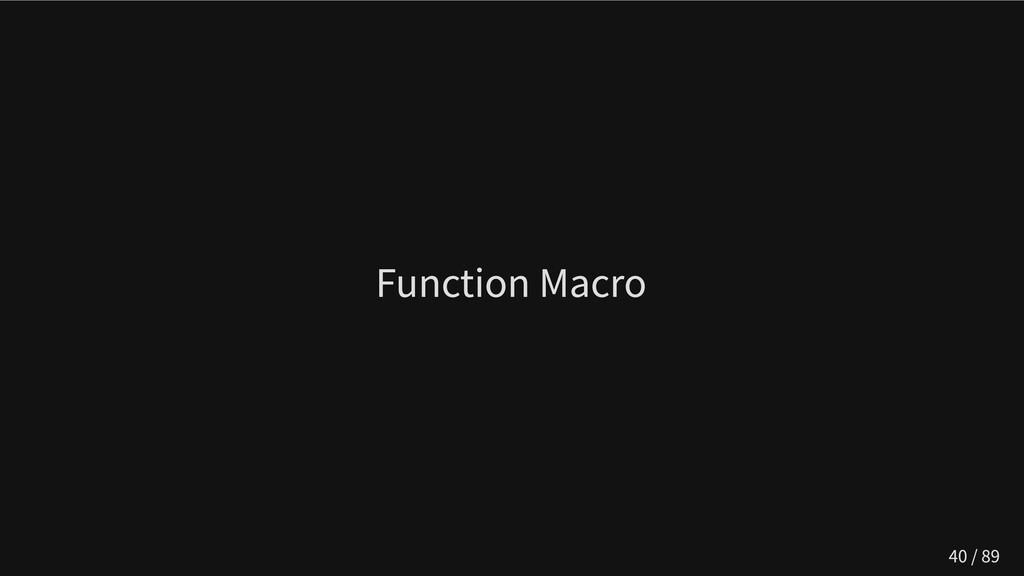 Function Macro 40 / 89