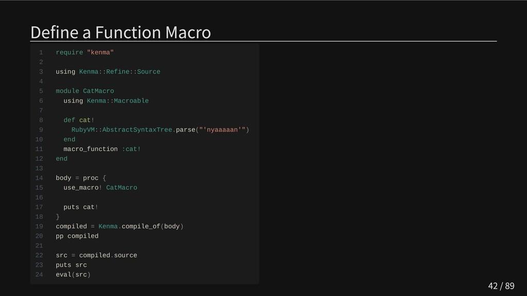 """Define a Function Macro 1 require """"kenma"""" 2 3 u..."""