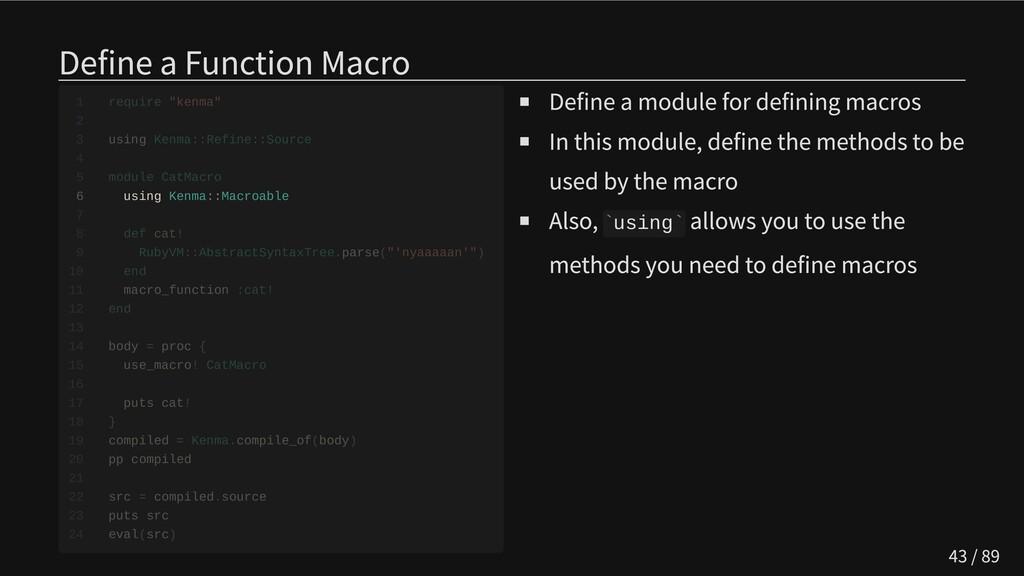 Define a Function Macro   6 using Kenma::Macroa...