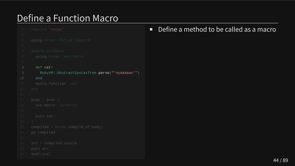 Define a Function Macro     8 def cat!  9 RubyV...