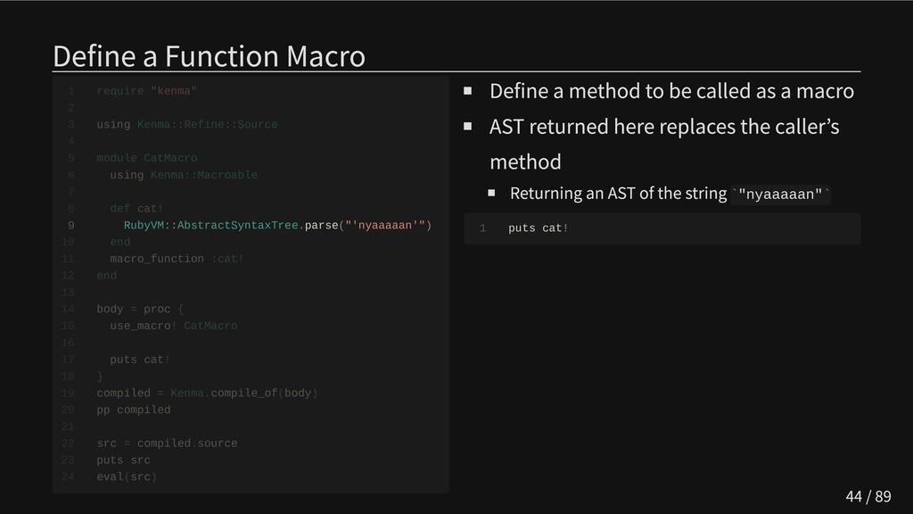 Define a Function Macro       9 RubyVM::Abstrac...