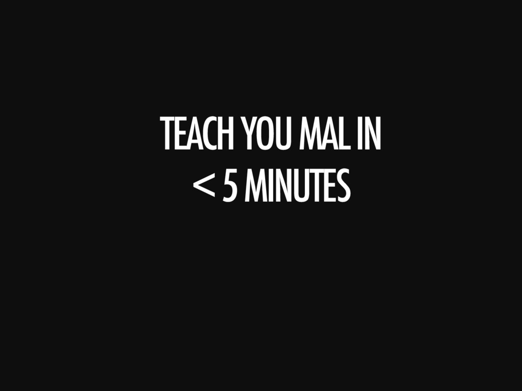 TEACH YOU MAL IN 