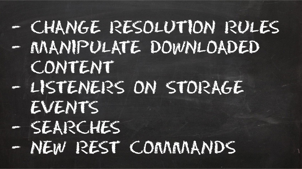 – Change resolution rules – Manipulate download...