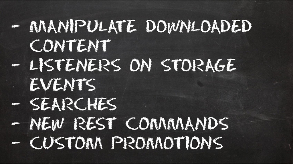 – Manipulate downloaded content – Listeners on ...