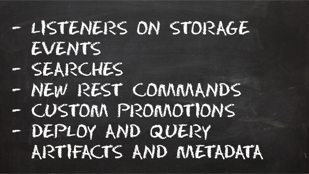 – Listeners on storage events – searches – New ...